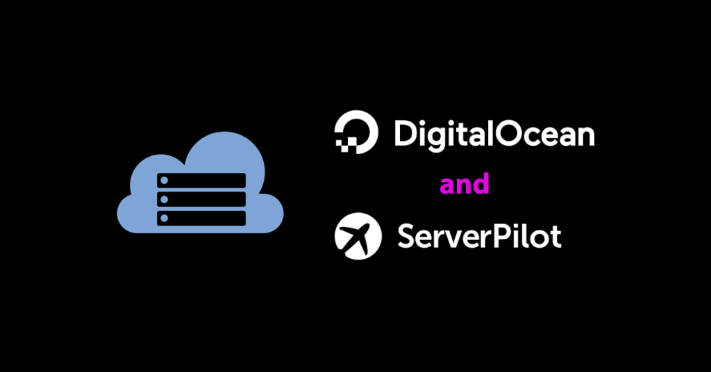 DigitalOcean and ServerPilot